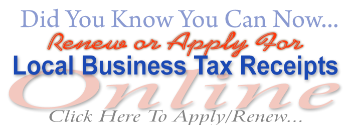 Did You Know You Can Now Renew or Apply for Local Business Tax Receipts Online - Apply and Renew